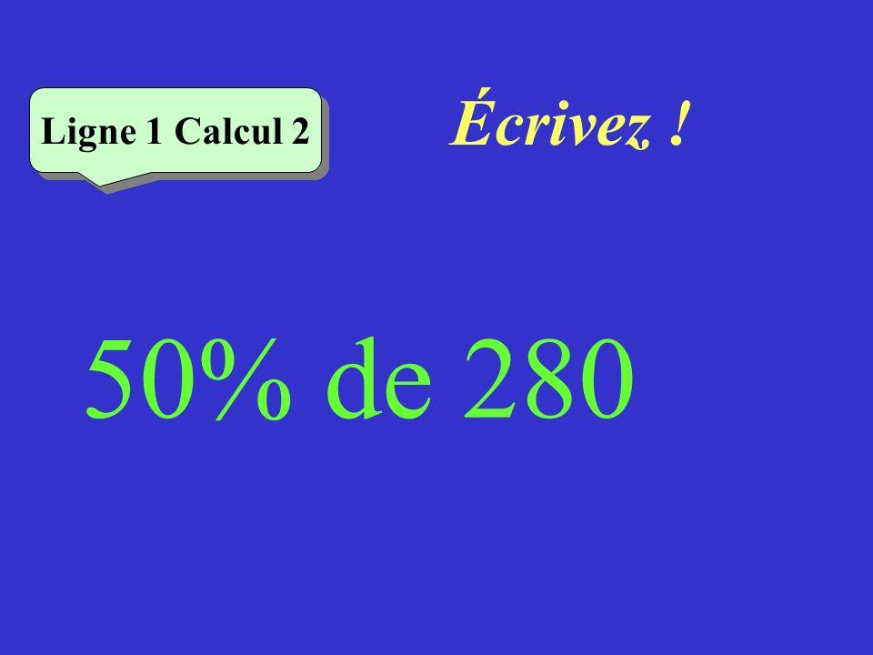 Vérifiez Ligne 1 Calcul 2 50% de 280 = 140