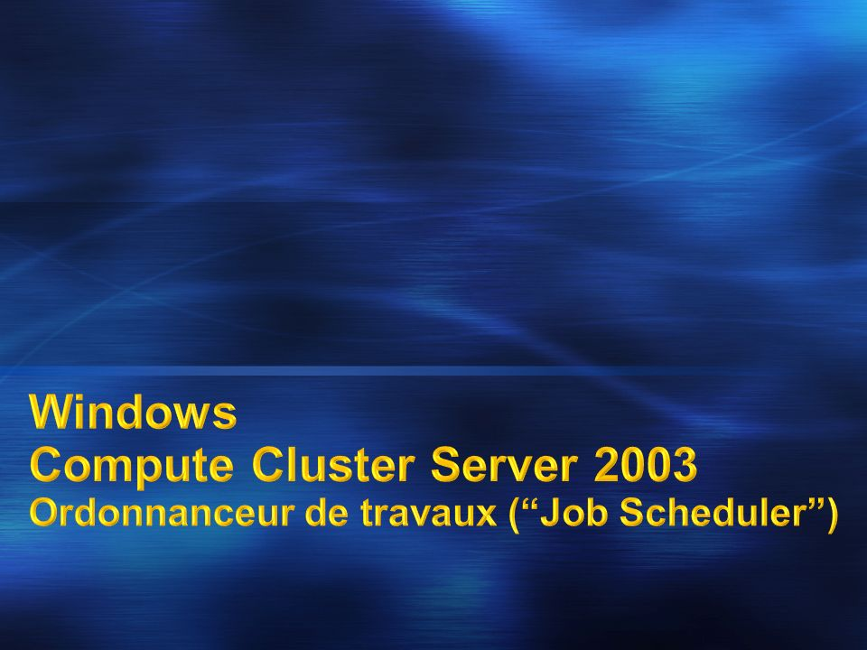 Windows Compute Cluster Server 2003 Ordonnanceur de travaux (Job Scheduler)