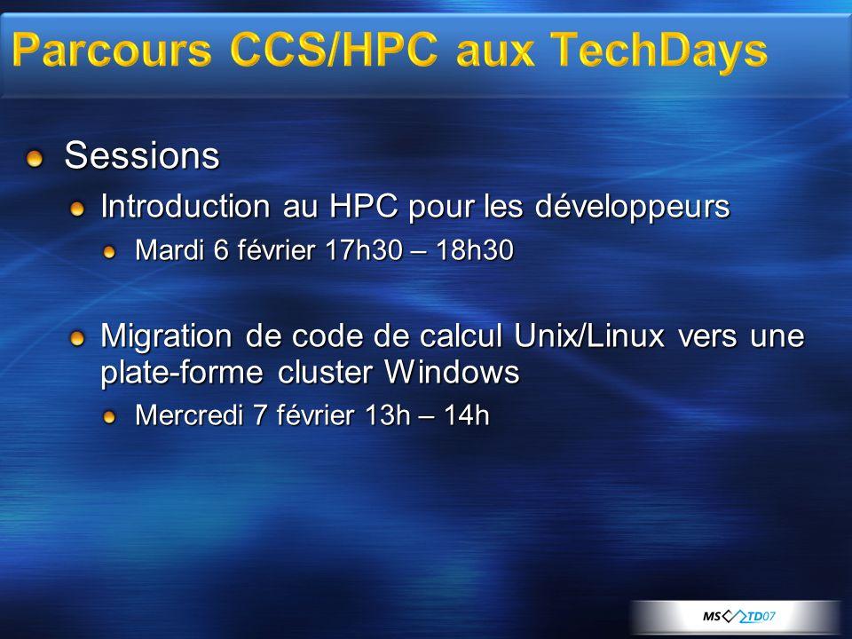 Sessions Introduction au HPC pour les développeurs Mardi 6 février 17h30 – 18h30 Migration de code de calcul Unix/Linux vers une plate-forme cluster W