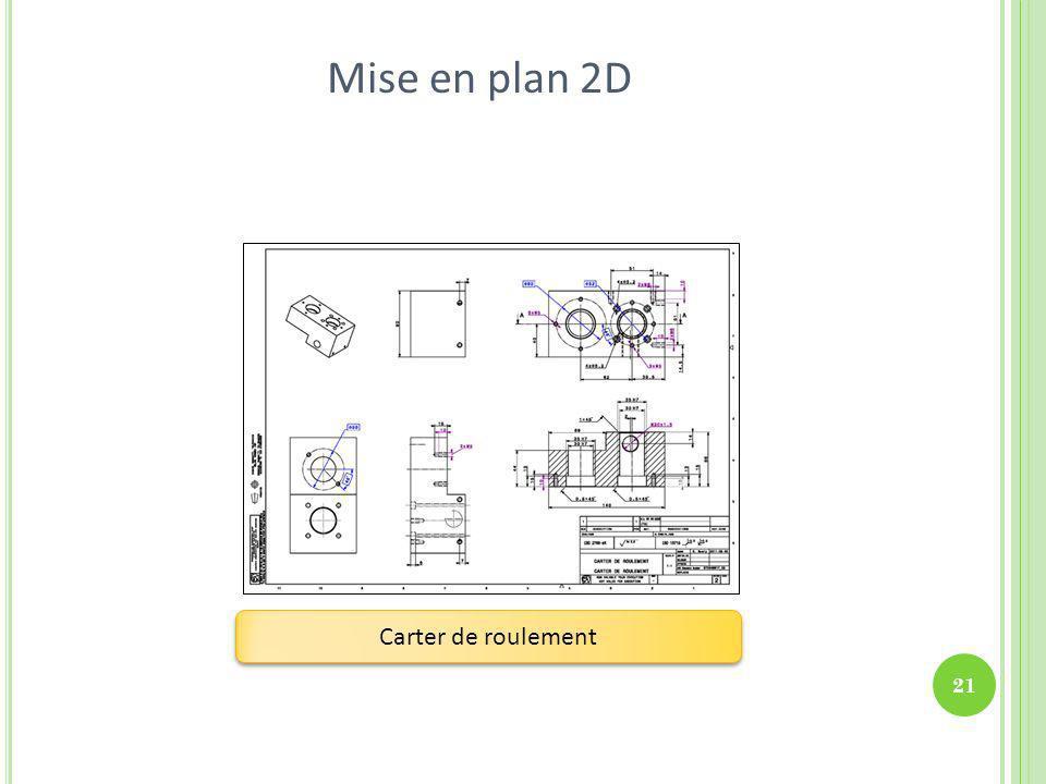 Mise en plan 2D 21 Carter de roulement