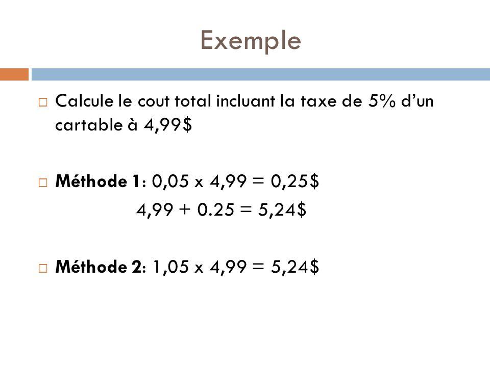 1) Les pourcentages combinés Suppose que la TPS soit de 5% et que la TVP soit de 7%.