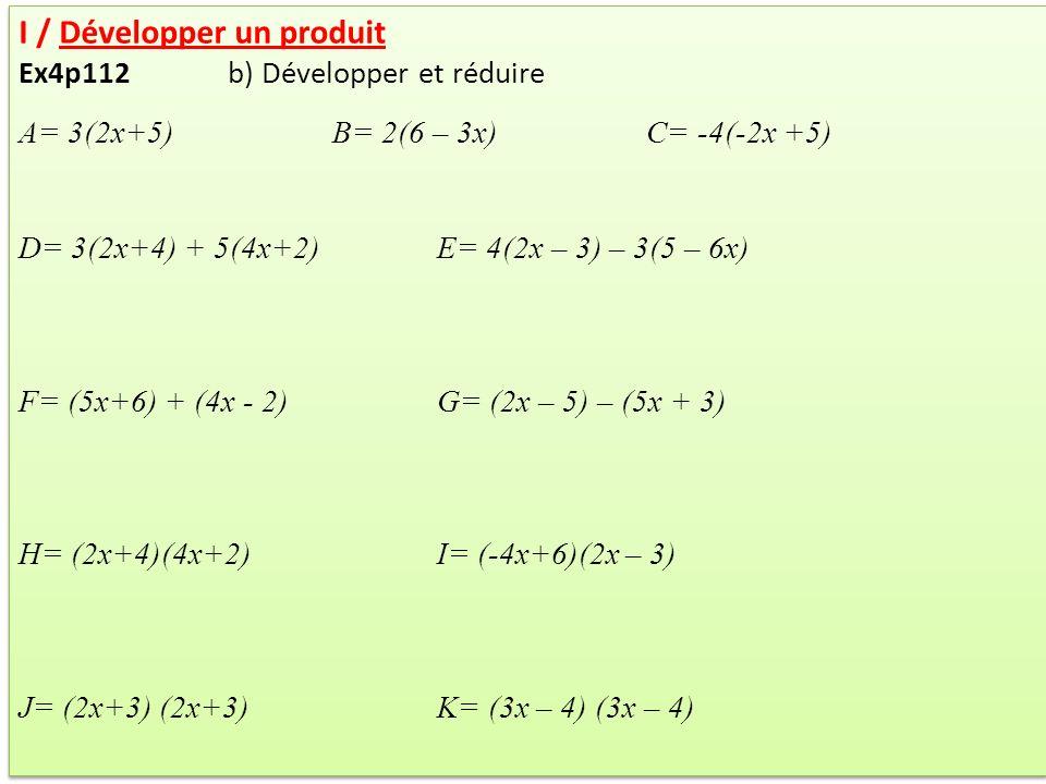 Ex50p121 : Factoriser F= (4x+5)(2x –3) – (4x+5)(5x+2) G= (3x+2)² – (3x+2)(5x –4) H= (4x+5)² – (4x+5) Ex50p121 : Factoriser F= (4x+5)(2x –3) – (4x+5)(5x+2) G= (3x+2)² – (3x+2)(5x –4) H= (4x+5)² – (4x+5)