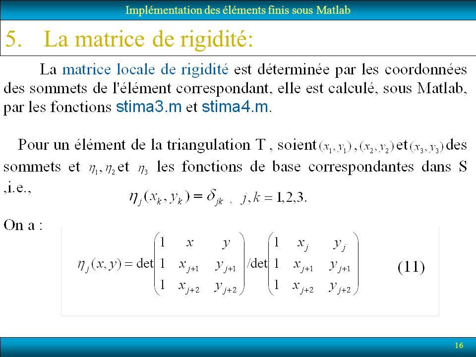 16 5.La matrice de rigidité: Implémentation des éléments finis sous Matlab
