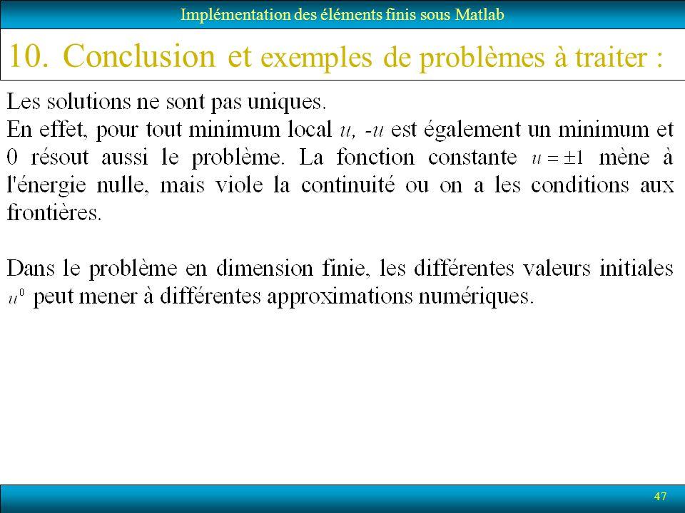 47 Implémentation des éléments finis sous Matlab 10.Conclusion et exemples de problèmes à traiter :