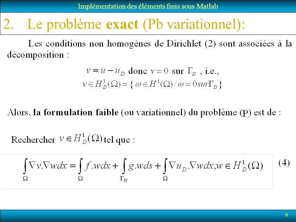 7 3.Discrétisation de Galerkin du problème: Implémentation des éléments finis sous Matlab