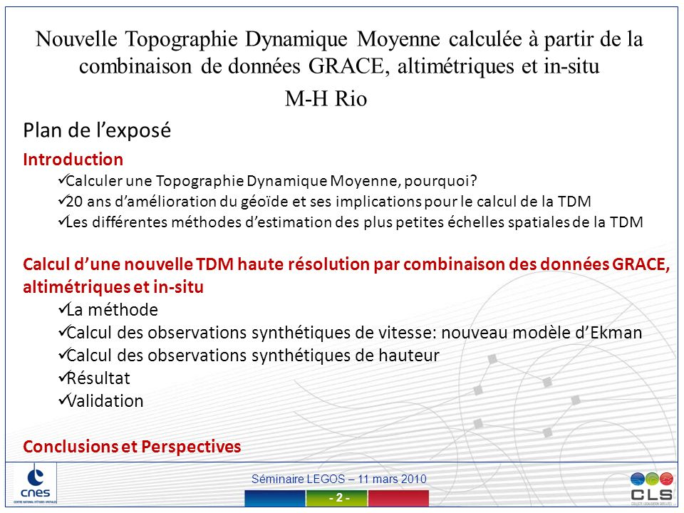 Séminaire LEGOS – 11 mars 2010 - 2 - Nouvelle Topographie Dynamique Moyenne calculée à partir de la combinaison de données GRACE, altimétriques et in-