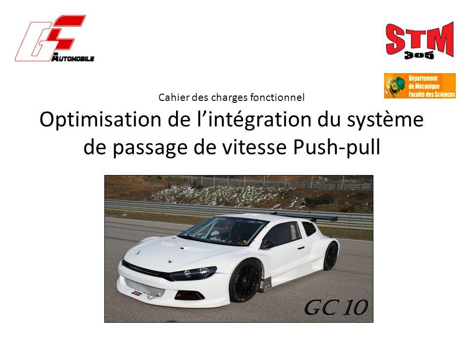 Cahier des charges fonctionnel Optimisation de lintégration du système de passage de vitesse Push-pull GC 10