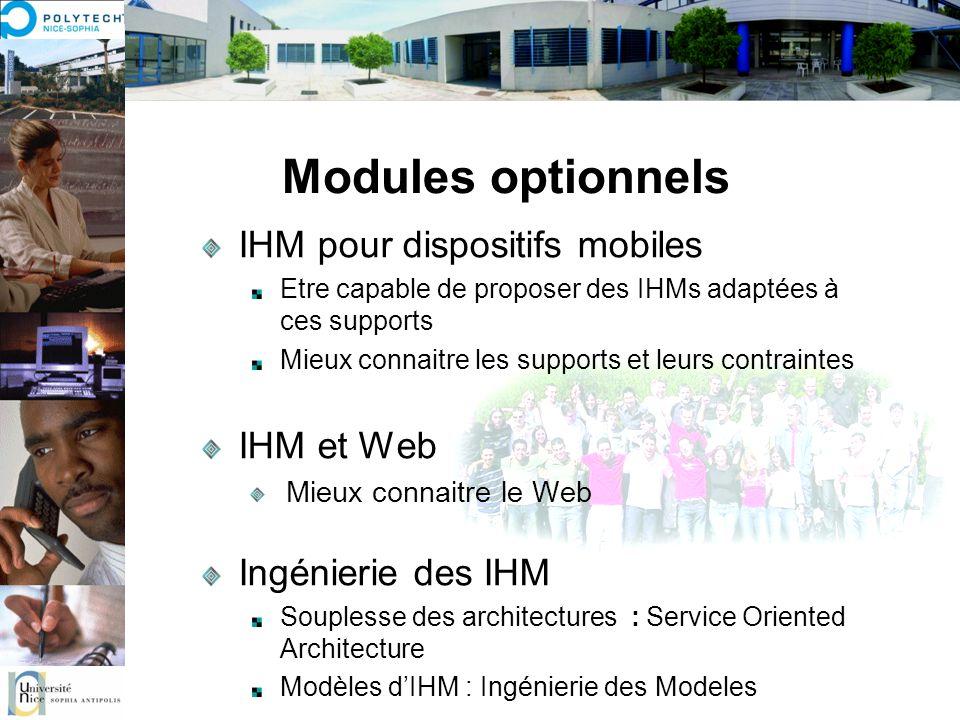 Modules optionnels IHM pour dispositifs mobiles Etre capable de proposer des IHMs adaptées à ces supports Mieux connaitre les supports et leurs contra
