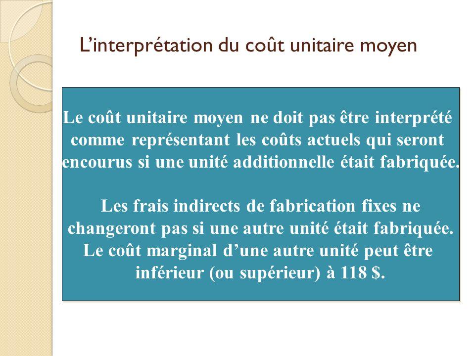 Linterprétation du coût unitaire moyen Le coût unitaire moyen ne doit pas être interprété comme représentant les coûts actuels qui seront encourus si