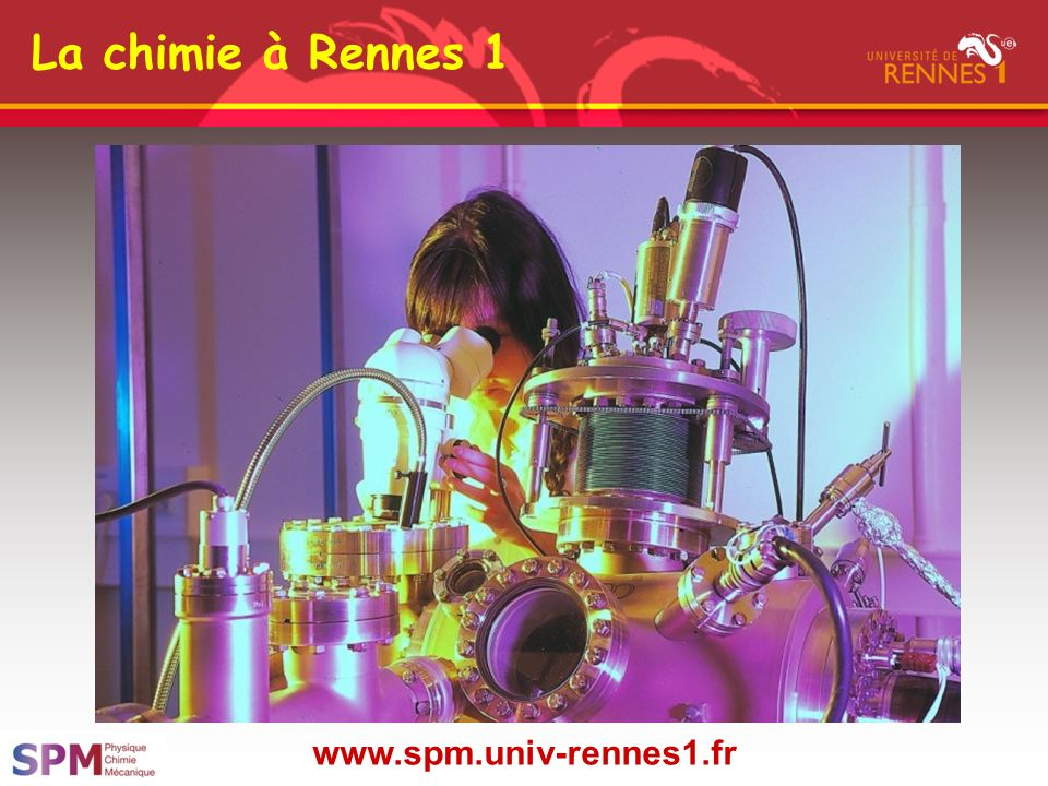 La chimie à Rennes 1 www.spm.univ-rennes1.fr