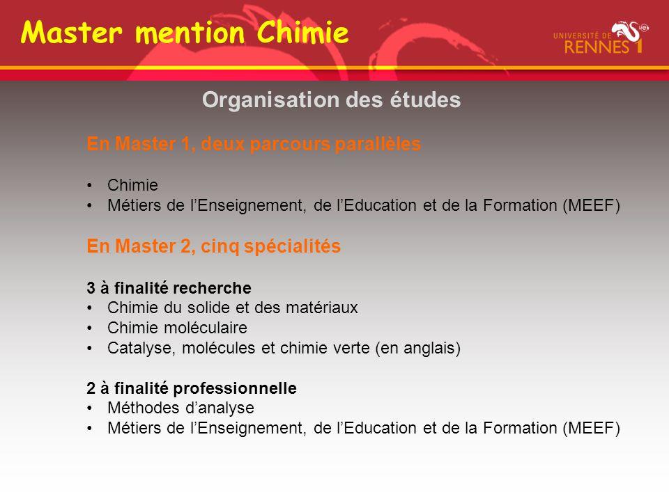 Master mention Chimie Organisation des études En Master 1, deux parcours parallèles Chimie Métiers de lEnseignement, de lEducation et de la Formation
