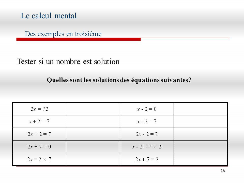 20 Sentraîner aux résolutions déquations Le calcul mental Des exemples en troisième