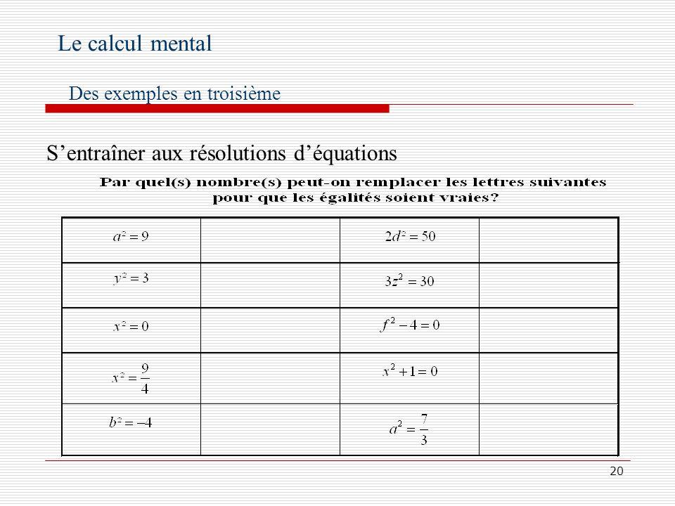 21 Entretenir le calcul mental Le calcul mental Des exemples en troisième