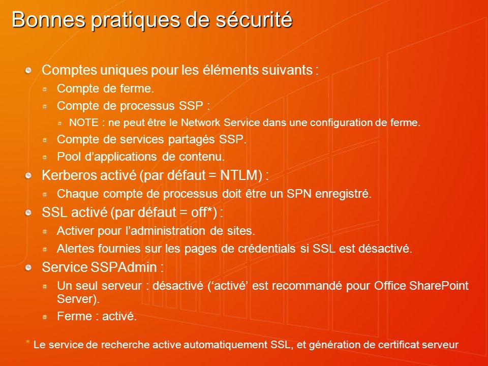 Bonnes pratiques de sécurité Comptes uniques pour les éléments suivants : Compte de ferme. Compte de processus SSP : NOTE : ne peut être le Network Se