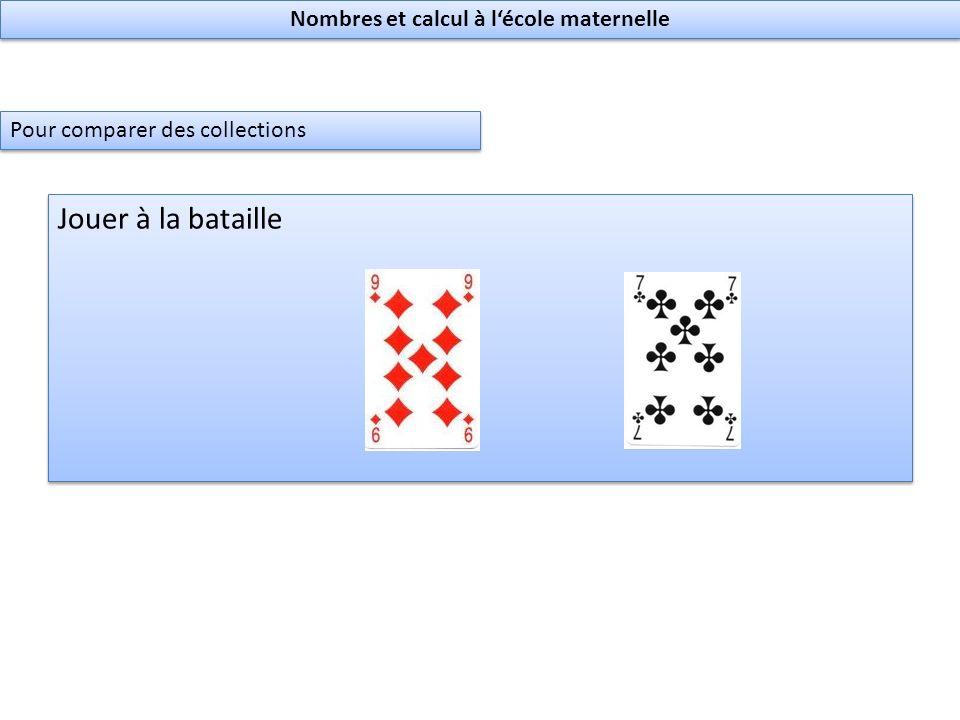 Jouer à la bataille Nombres et calcul à lécole maternelle Pour comparer des collections