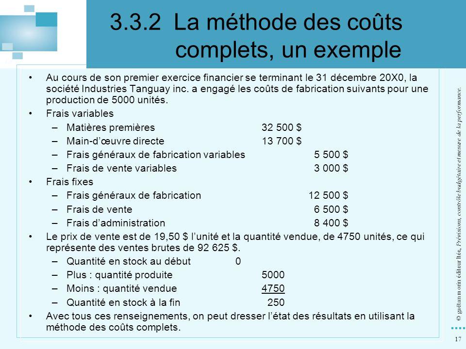17 © gaëtan morin éditeur ltée, Prévisions, contrôle budgétaire et mesure de la performance. Au cours de son premier exercice financier se terminant l