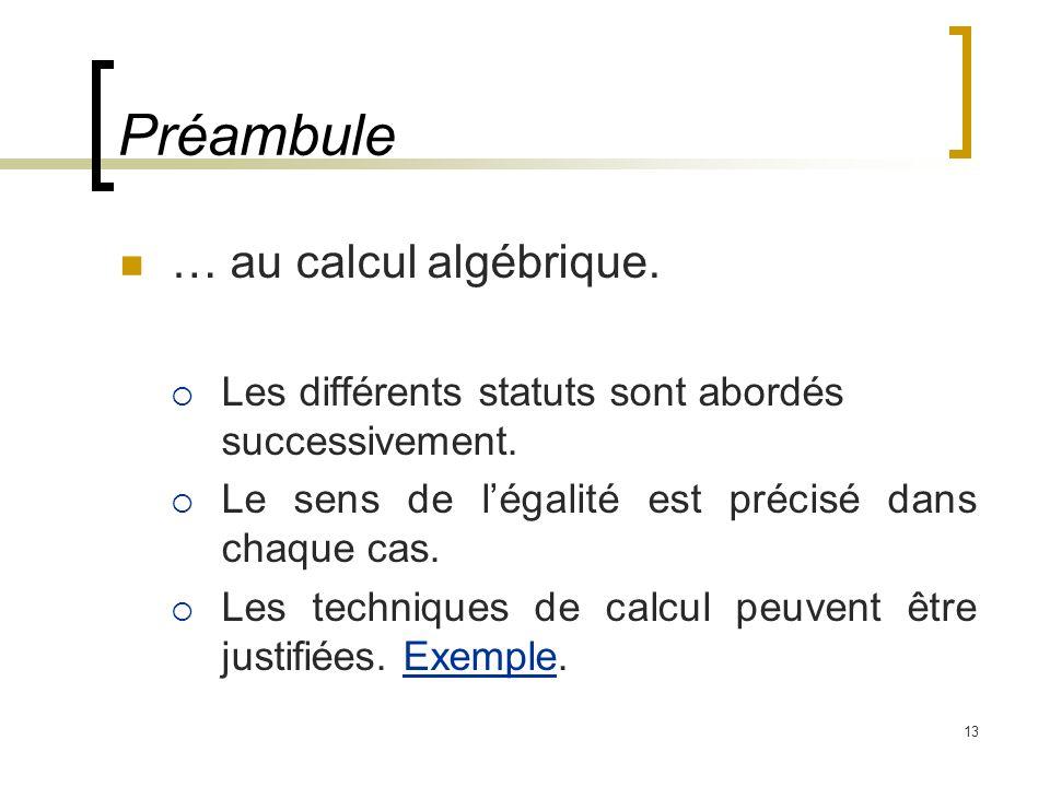 13 … au calcul algébrique. Les différents statuts sont abordés successivement. Le sens de légalité est précisé dans chaque cas. Les techniques de calc