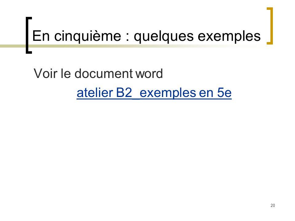 20 Voir le document word atelier B2_exemples en 5e En cinquième : quelques exemples