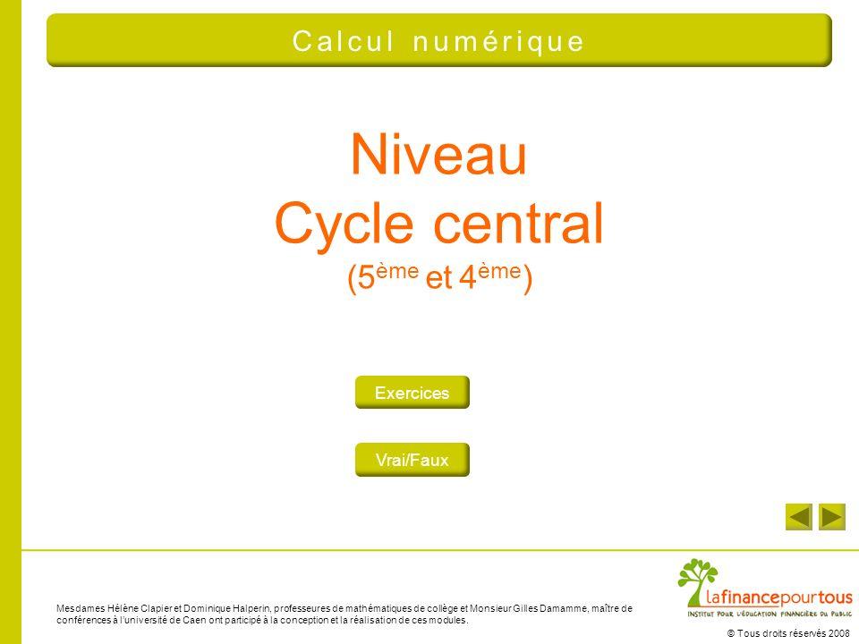 © Tous droits réservés 2008 Niveau Cycle central (5 ème et 4 ème ) Exercices Vrai/Faux Mesdames Hélène Clapier et Dominique Halperin, professeures de