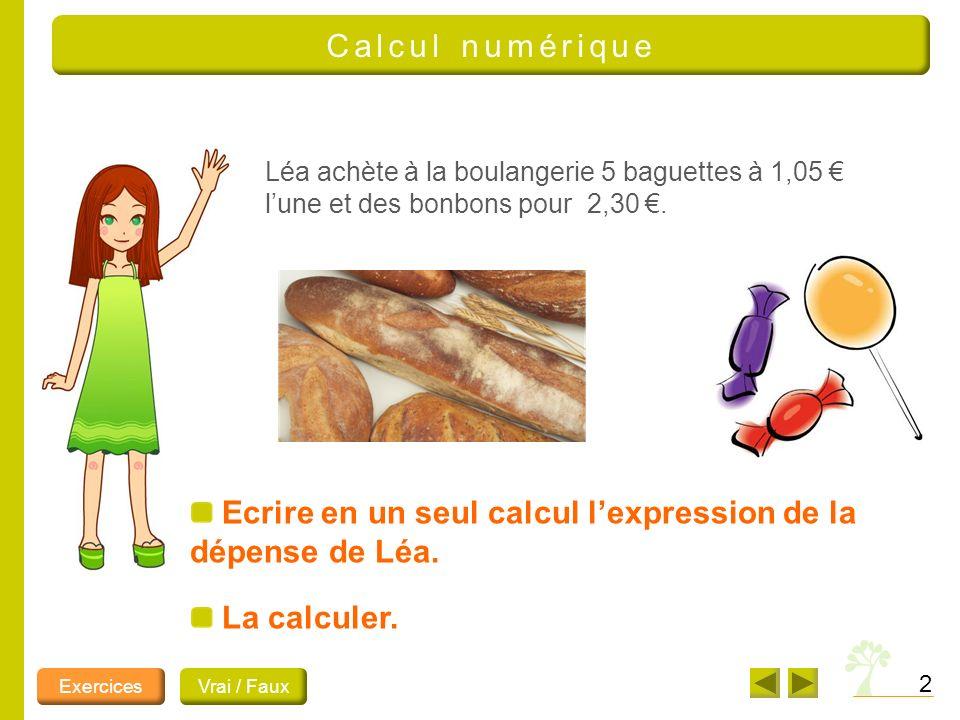 2 Léa achète à la boulangerie 5 baguettes à 1,05 lune et des bonbons pour 2,30.