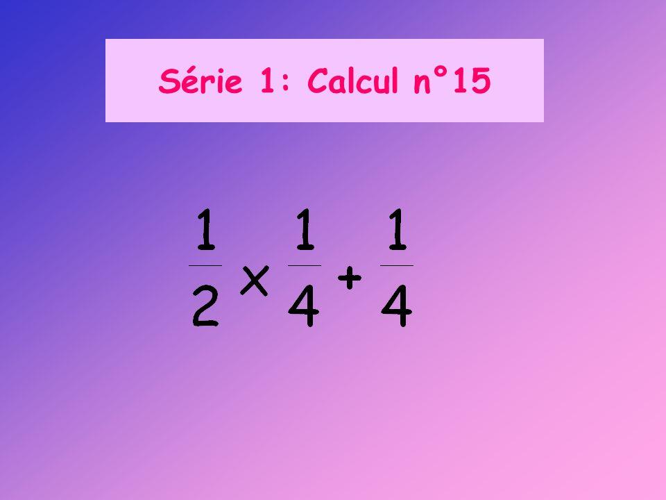 Série 1: Calcul n°15