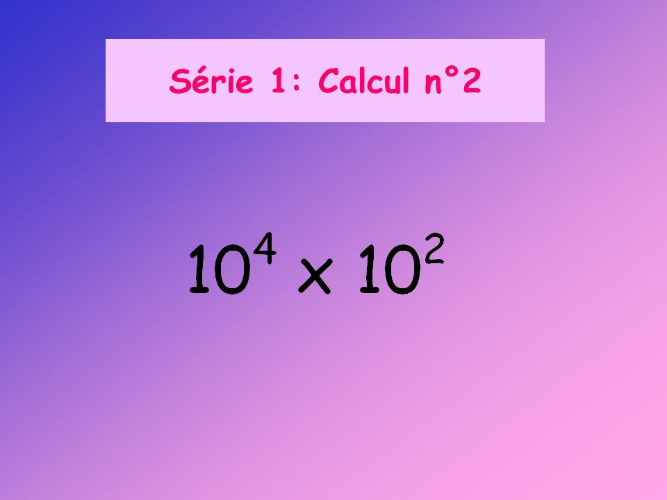 Série 1: Calcul n°2