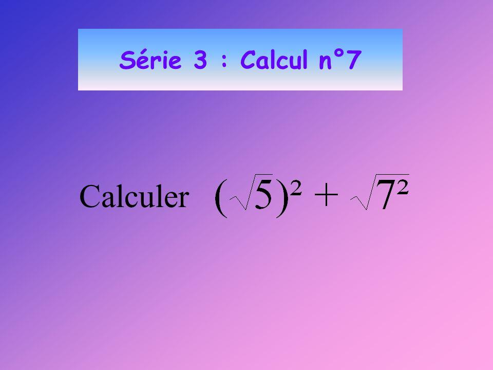 Série 3 : Calcul n°7 Calculer