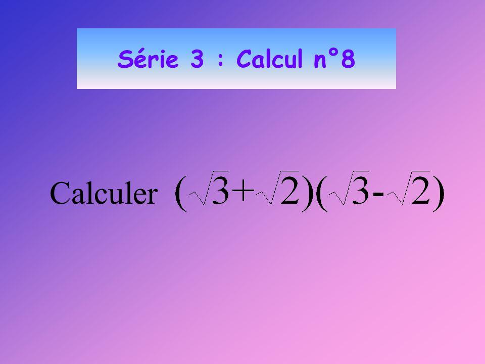 Série 3 : Calcul n°8 Calculer