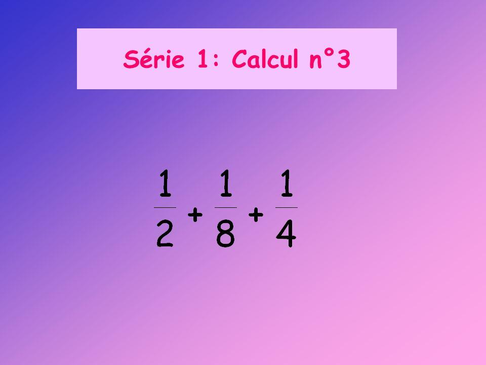 Série 1: Calcul n°4