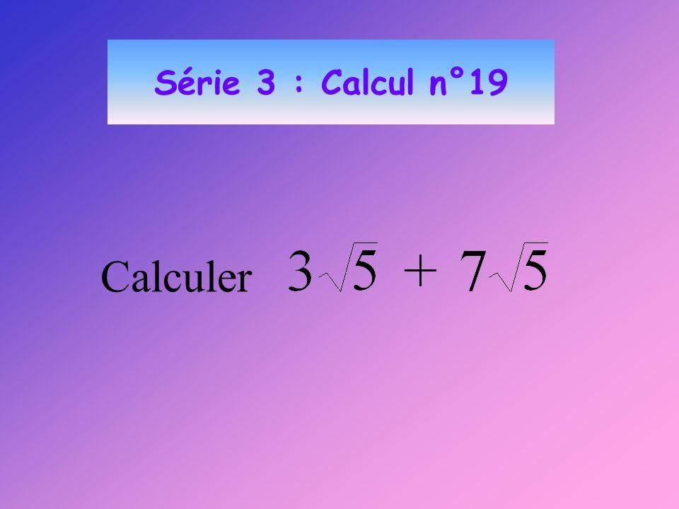Série 3 : Calcul n°19 Calculer