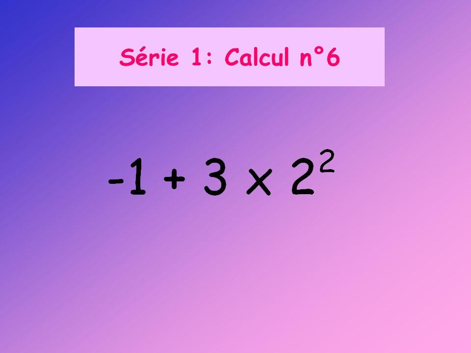 Série 1: Calcul n°6