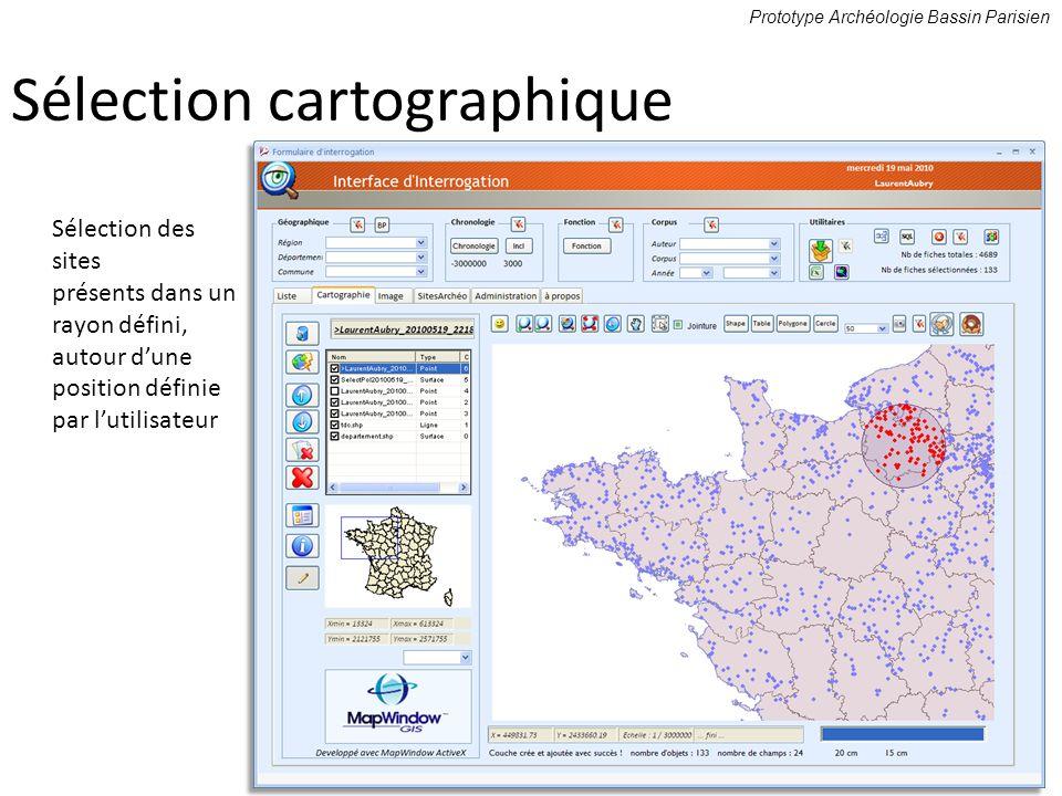 Sélection cartographique Sélection des sites présents dans un rayon défini, autour dune position définie par lutilisateur Prototype Archéologie Bassin Parisien