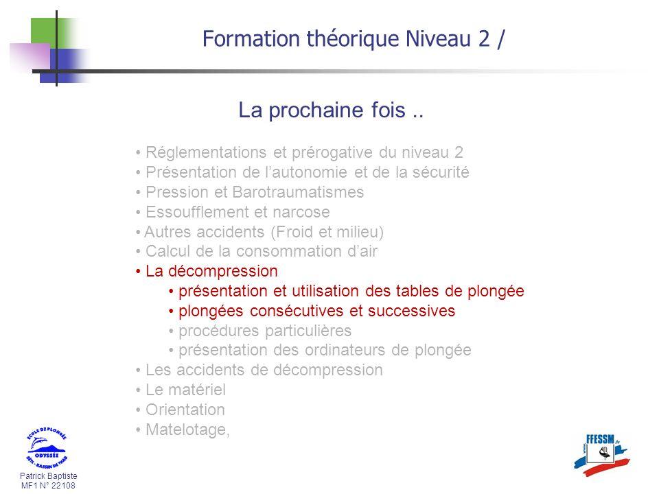Patrick Baptiste MF1 N° 22108 Formation théorique Niveau 2 / Réglementations et prérogative du niveau 2 Présentation de lautonomie et de la sécurité P