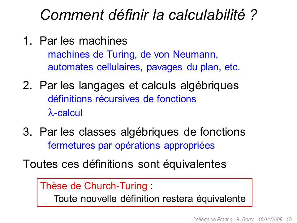 1.Par les machines machines de Turing, de von Neumann, automates cellulaires, pavages du plan, etc.