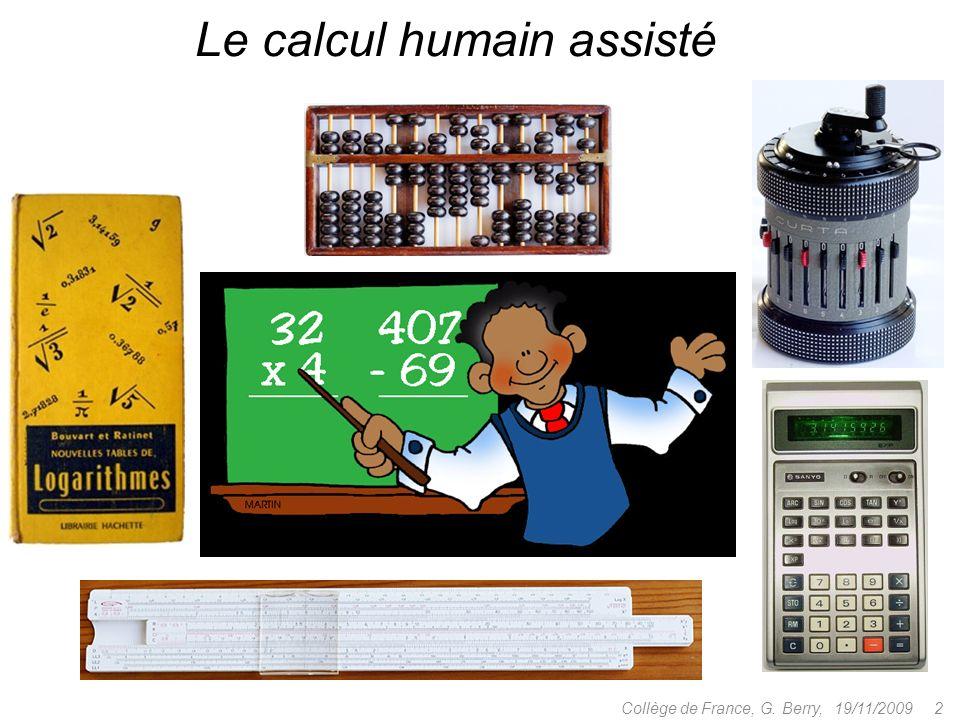 => génie logicien 19/11/2009 33Collège de France, G.