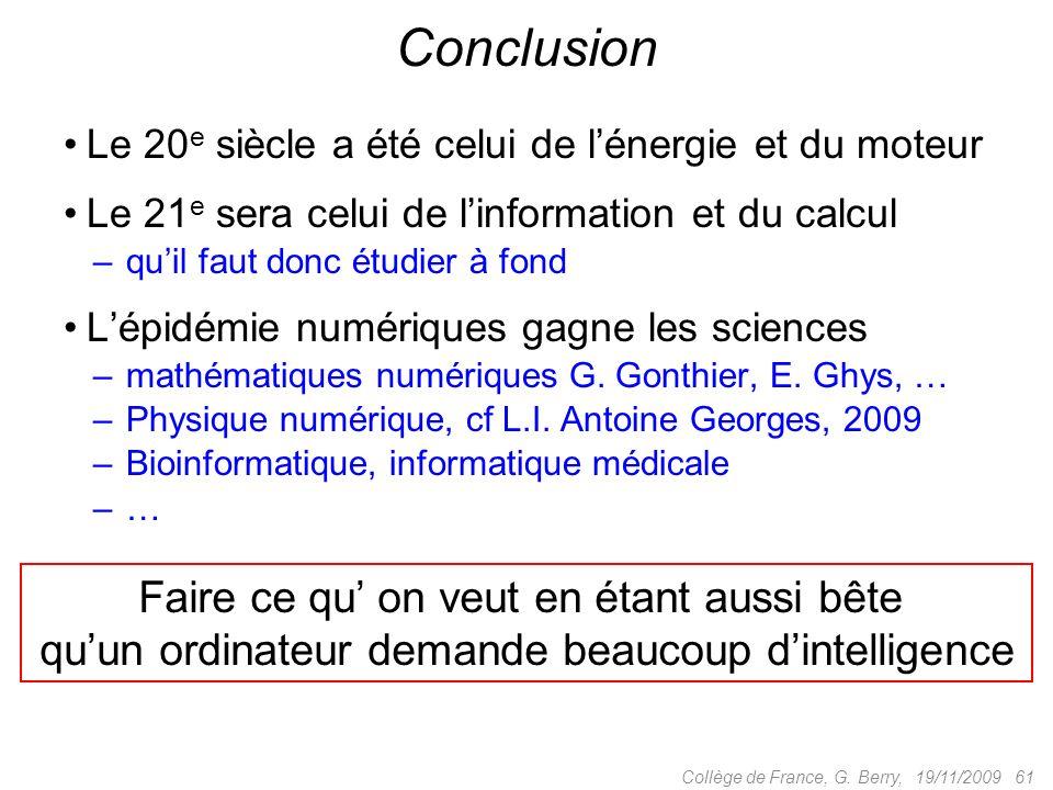 Le 20 e siècle a été celui de lénergie et du moteur Le 21 e sera celui de linformation et du calcul – quil faut donc étudier à fond Lépidémie numériques gagne les sciences – mathématiques numériques G.