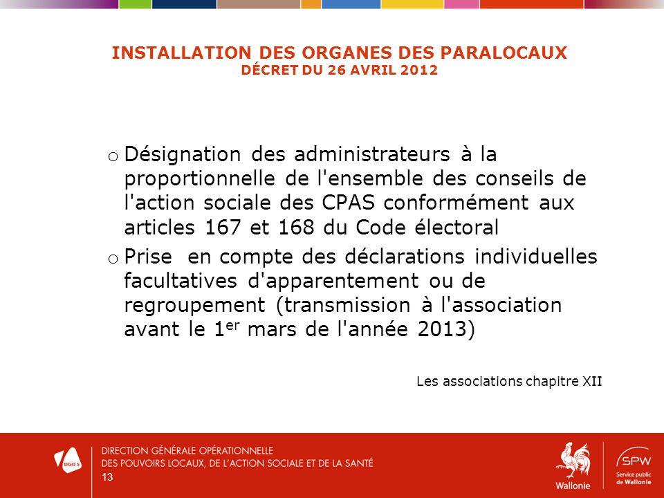 13 INSTALLATION DES ORGANES DES PARALOCAUX DÉCRET DU 26 AVRIL 2012 o Désignation des administrateurs à la proportionnelle de l'ensemble des conseils d