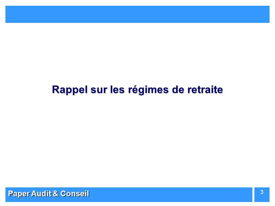 Paper Audit & Conseil 3 Rappel sur les régimes de retraite
