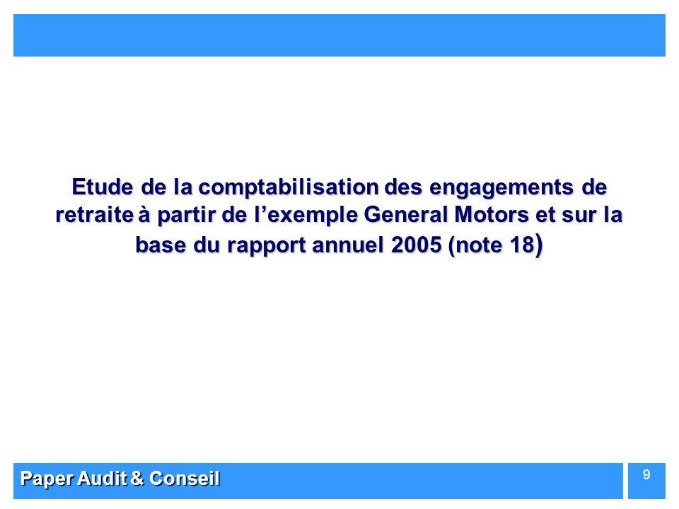 Paper Audit & Conseil 9 Etude de la comptabilisation des engagements de retraite à partir de lexemple General Motors et sur la base du rapport annuel