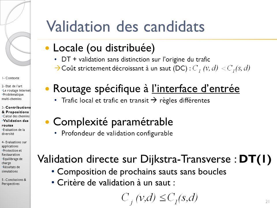 Validation des candidats Locale (ou distribuée) DT + validation sans distinction sur lorigine du trafic Coût strictement décroissant à un saut (DC) :