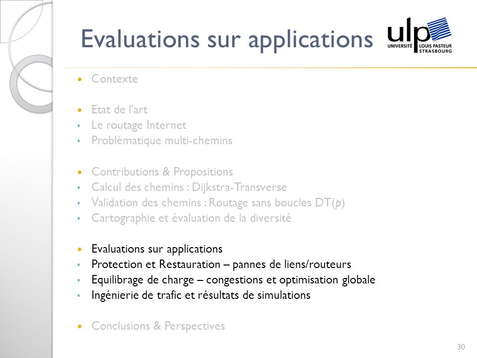 Evaluations sur applications Contexte Etat de lart Le routage Internet Problématique multi-chemins Contributions & Propositions Calcul des chemins : D