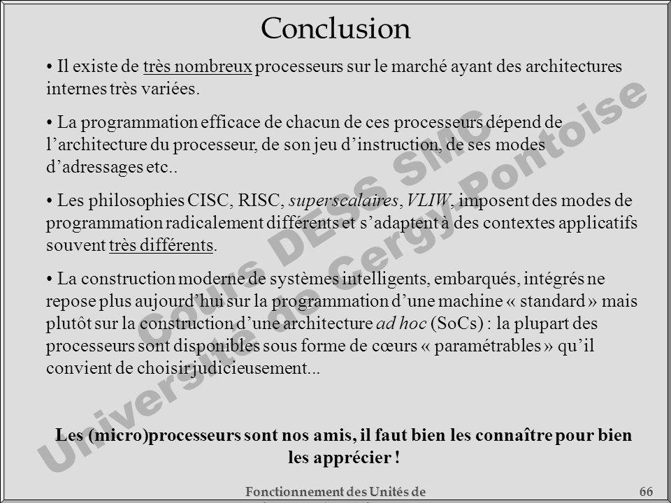 Cours DESS SMC Université de Cergy-Pontoise Fonctionnement des Unités de Traitement - 1) Fonctionnement des Processeurs 66 Conclusion Il existe de trè