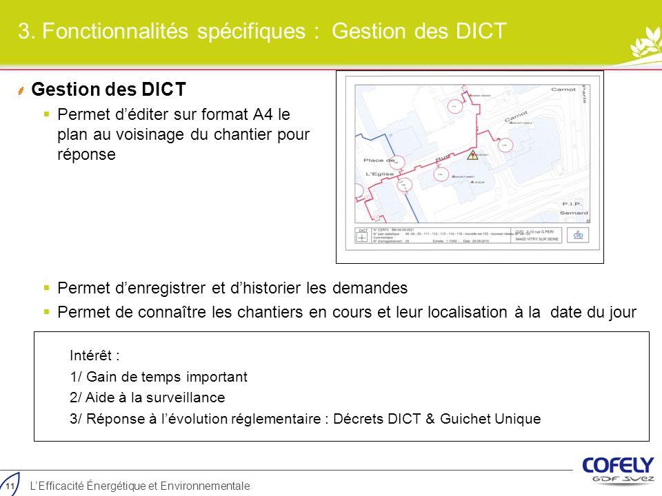 11 LEfficacité Énergétique et Environnementale 3. Fonctionnalités spécifiques : Gestion des DICT Gestion des DICT Permet déditer sur format A4 le plan