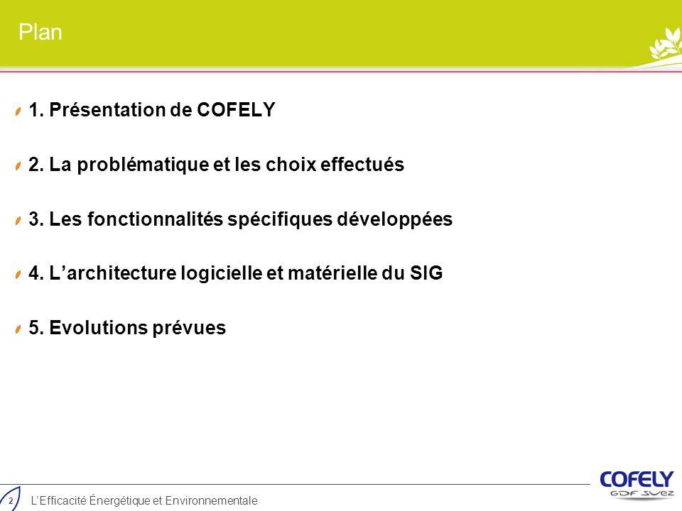 2 LEfficacité Énergétique et Environnementale Plan 1. Présentation de COFELY 2. La problématique et les choix effectués 3. Les fonctionnalités spécifi
