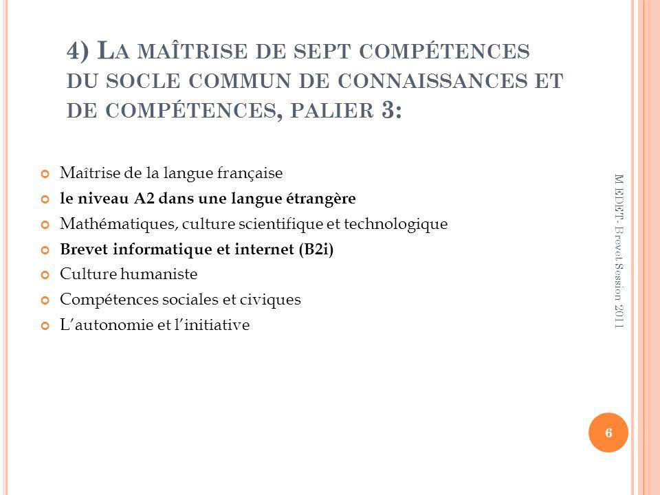 4) L A MAÎTRISE DE SEPT COMPÉTENCES DU SOCLE COMMUN DE CONNAISSANCES ET DE COMPÉTENCES, PALIER 3: Maîtrise de la langue française le niveau A2 dans un