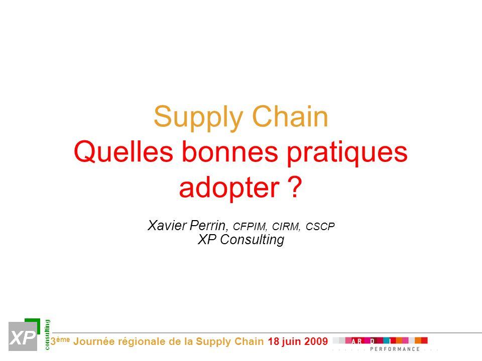 3 ème Journée régionale de la Supply Chain 18 juin 2009 Supply Chain Quelles bonnes pratiques adopter .