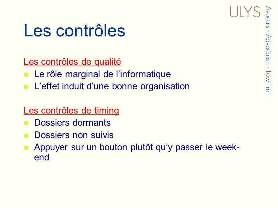 Les contrôles Les contrôles de qualité Le rôle marginal de linformatique Leffet induit dune bonne organisation Les contrôles de timing Dossiers dorman