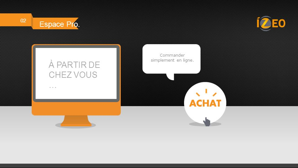 www.izeo.fr Rendez-vous sur notre site !