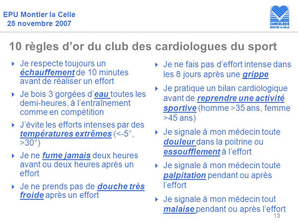 EPU Montier la Celle 25 novembre 2007 13 10 règles dor du club des cardiologues du sport Je respecte toujours un échauffement de 10 minutes avant de r