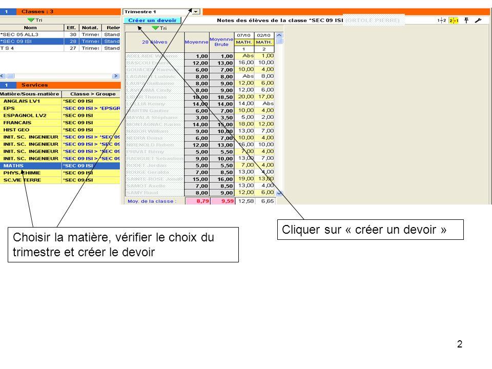 2 Cliquer sur « créer un devoir » Choisir la matière, vérifier le choix du trimestre et créer le devoir